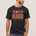 Wild Boar Save T-Shirt