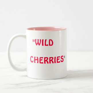 """WILD, CHERRIES"", ""WILD, CHERRIES"" Two-Tone COFFEE MUG"