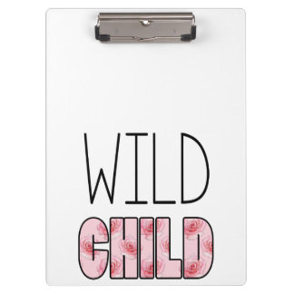 Wild Child - Pink Rose Pattern, Quote Clipboard