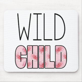 Wild Child - Pink Rose Pattern, Quote Mouse Pad