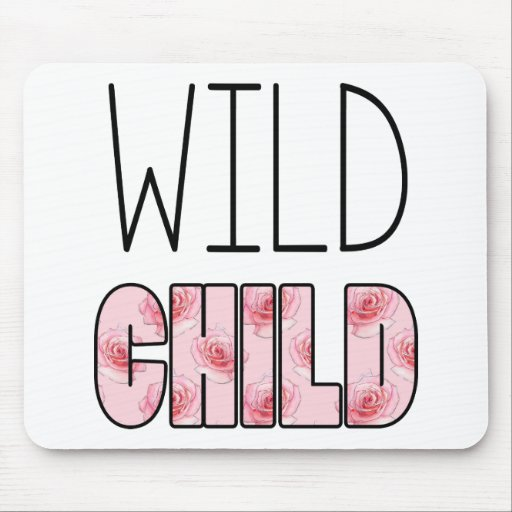 Wild Child - Pink Rose Pattern, Quote Mouse Pads