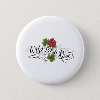 Wild Irish Rose 6 Cm Round Badge