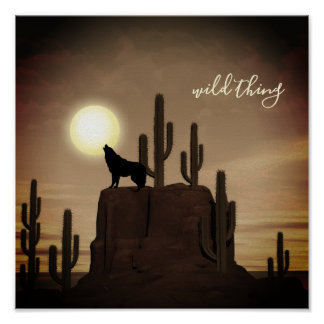 wild thing ~ Full Moon Wolf Howling Desert Cactus Poster