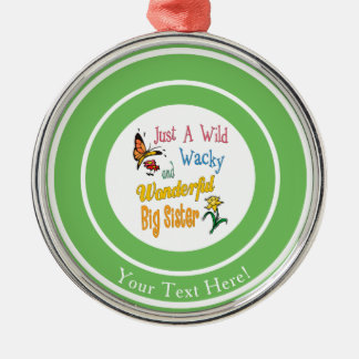 Wild Wacky Wonderful Big Sister Gifts Silver-Colored Round Decoration