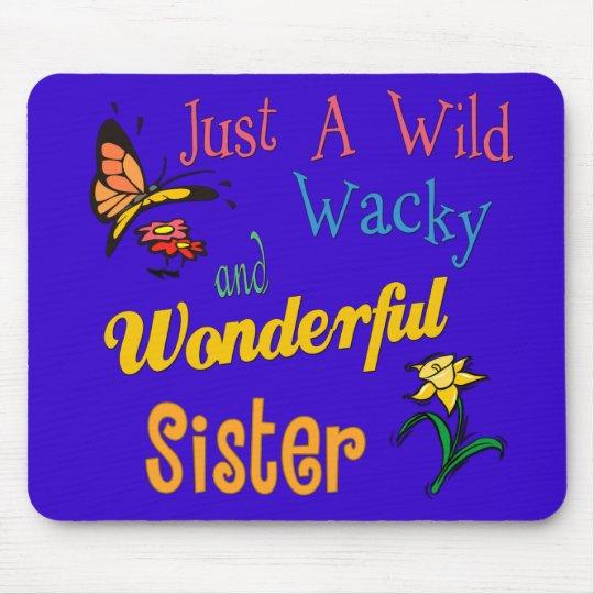 Wild Wacky Wonderful Sister Mouse Mat