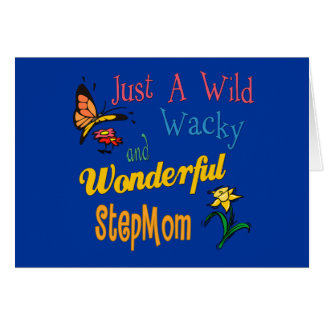 Wild Wacky Wonderful Stepmom Card