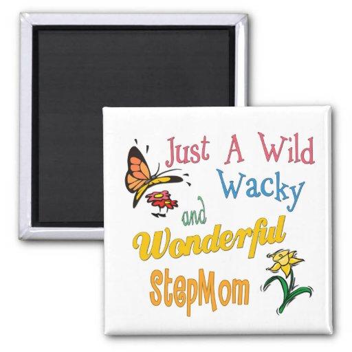 Wild Wacky Wonderful Stepmom Refrigerator Magnet