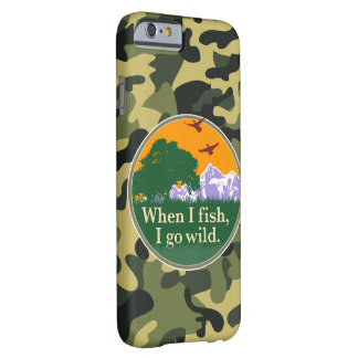 Wildlife fishing badge: When I fish I go wild, Barely There iPhone 6 Case