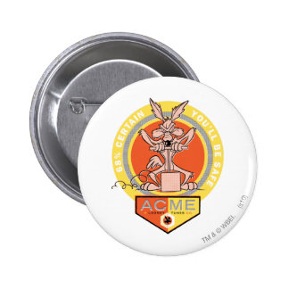 Wile E Coyote Acme - 68% Certain You'll Be Safe 2 6 Cm Round Badge