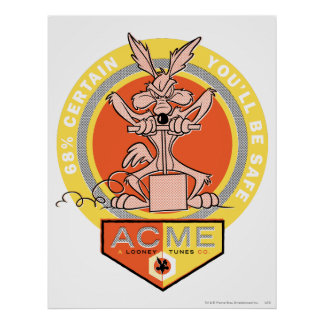 Wile E Coyote Acme - 68% Certain You'll Be Safe 2 Poster