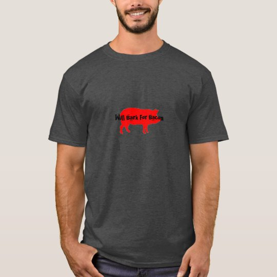 Will Bark For Bacon T-Shirt
