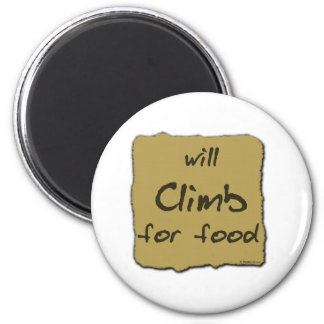 Will Climb For Food Magnets
