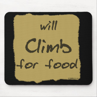 Will Climb For Food Mouse Pad
