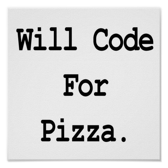 will code for pizza poster