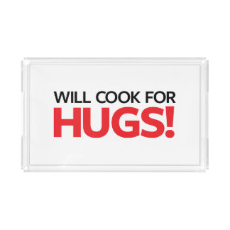 Will Cook for Hugs Acrylic Tray