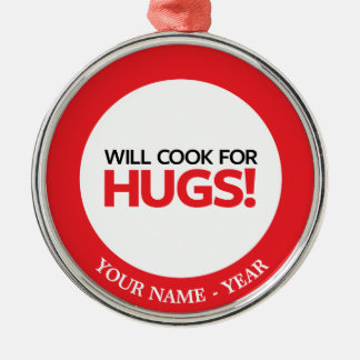 Will Cook for Hugs Silver-Colored Round Decoration