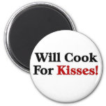 Will cook for Kisses 6 Cm Round Magnet