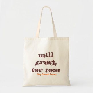 Will Craft For Food, Etsy Street Team Budget Tote Bag
