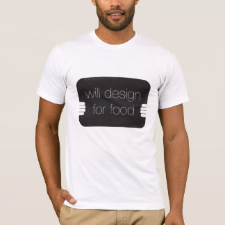 Will Design for Food T-Shirt