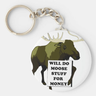 Will Do Moose Stuff For Money Basic Round Button Key Ring