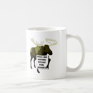 Will Do Moose Stuff For Money Basic White Mug