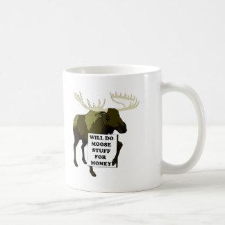 Will Do Moose Stuff For Money Basic White Mug