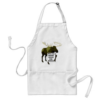 Will Do Moose Stuff For Money Standard Apron