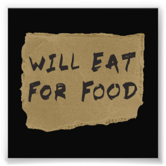 Will Eat For Food Cardboard Sign