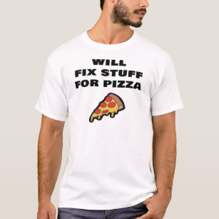 3700671c0 Will Fix Stuff For Pizza Funny Janitor Custodian T-Shirt