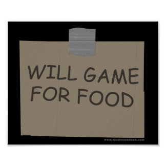 Will Game For Food Posters