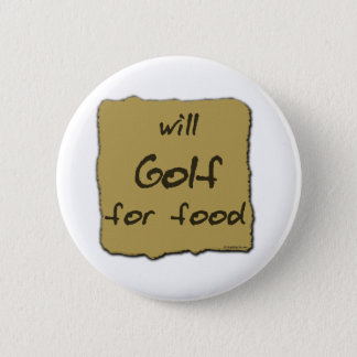 Will Golf For Food 6 Cm Round Badge