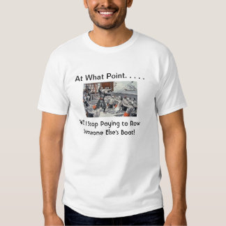 Will I stop paying to row someone else's boat Tshirt