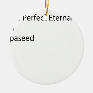 Will Is Perfect Eternal Mi Bad A Pepaseed Round Ceramic Decoration
