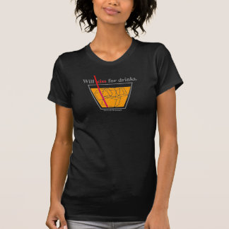 Will Kiss for Drinks T-Shirt