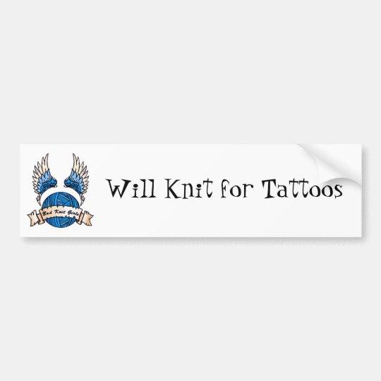 Will Knit for Tattoos Bumper Sticker - New Logo