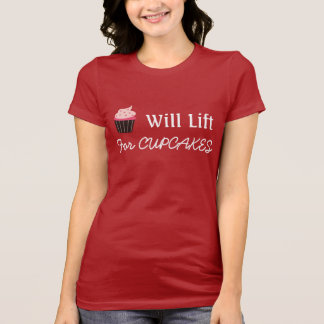 Will Lift For Cupcakes T-Shirt