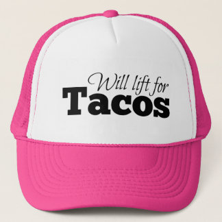 Will lift for tacos trucker hat