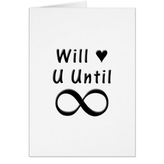 Will Love You Until Infinity Card