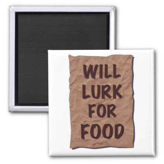 Will Lurk For Food Square Magnet