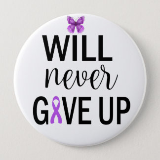 Will Never Give Up Fibro 10 Cm Round Badge