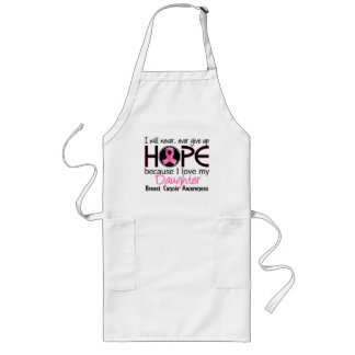 Will Never Give Up Hope Daughter Breast Cancer Long Apron