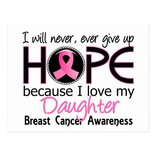 Will Never Give Up Hope Daughter Breast Cancer Postcard