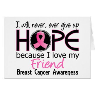 Will Never Give Up Hope Friend Breast Cancer Greeting Cards