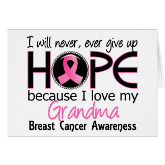 Will Never Give Up Hope Grandma Breast Cancer Greeting Cards