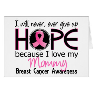 Will Never Give Up Hope Mommy Breast Cancer Cards
