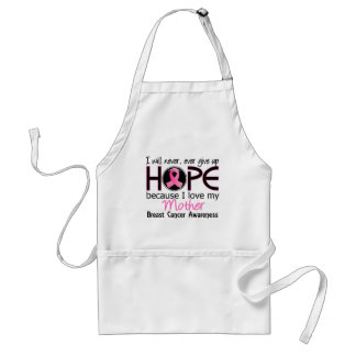 Will Never Give Up Hope Mother Breast Cancer Standard Apron