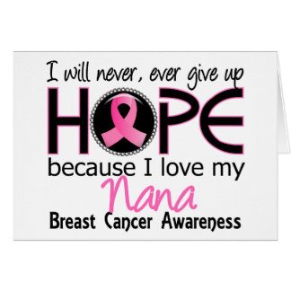 Will Never Give Up Hope Nana Breast Cancer Cards