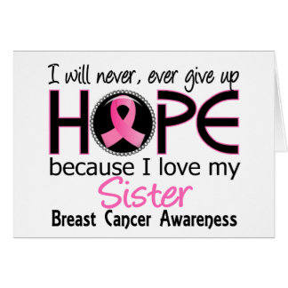 Will Never Give Up Hope Sister Breast Cancer Greeting Cards