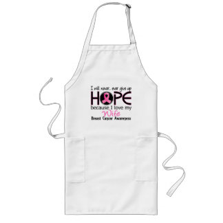 Will Never Give Up Hope Wife Breast Cancer Long Apron