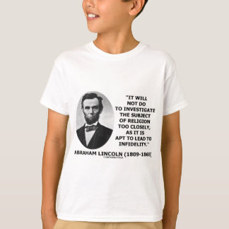 Will Not Do To Investigate Religion Too Closely T-Shirt